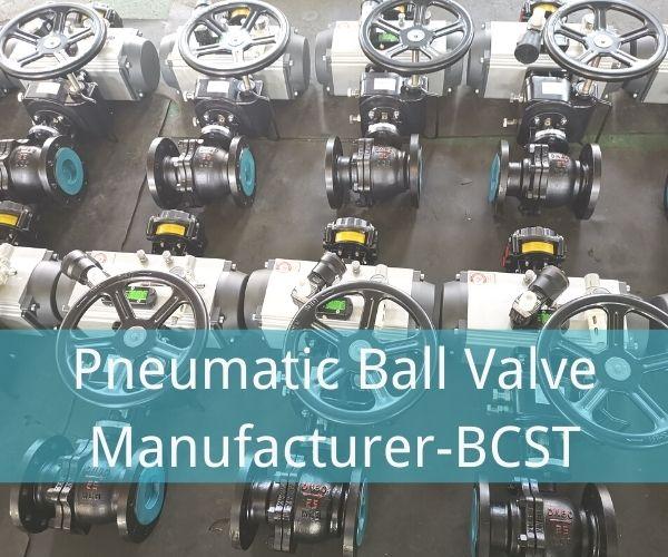 Pneumatic Ball Valve Manufacturer-BCST